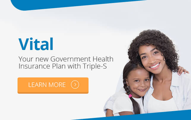 Vital - Your new Government Health Insurance Plan with Triple-S